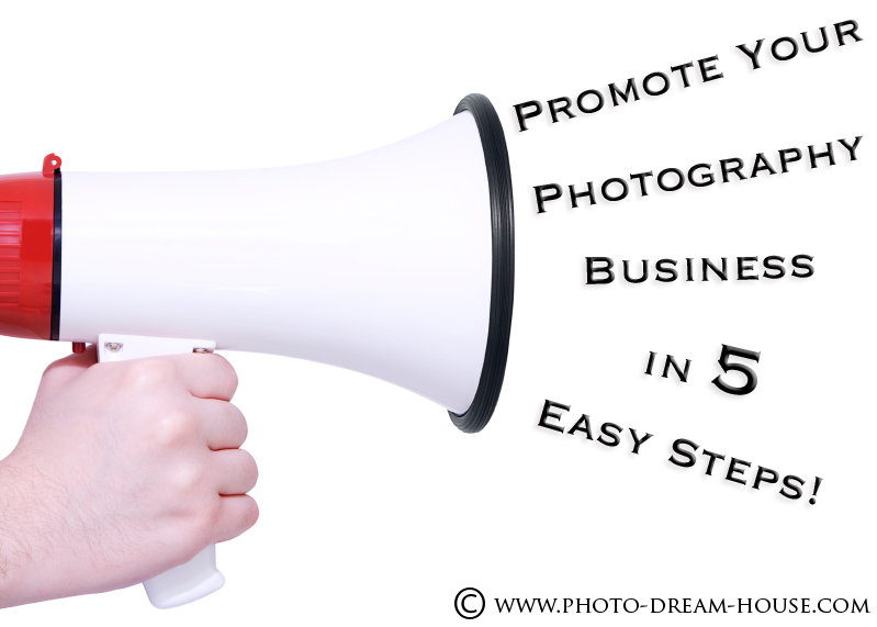 Promotion for Your Photography Business | The Photographer's Dream House