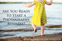 Are You Ready to Start A Photography Business?