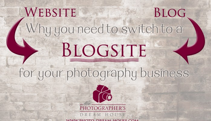 Why You Need to Switch to a Blogsite for Your Photography Business