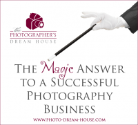 The Magic Answer to a Successful Photography Business
