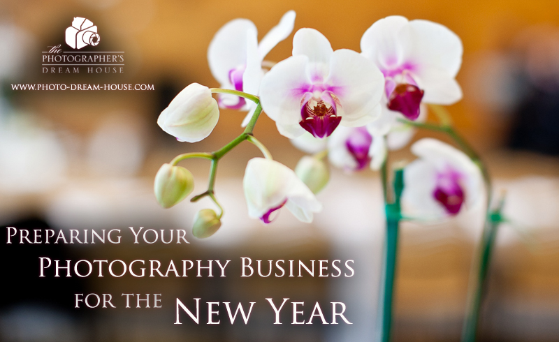 Is Your Photography Business Ready for Another Year?  Read on to find out! | The Photographer's Dream House