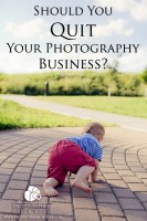 Should You Quit Your Photography Business?