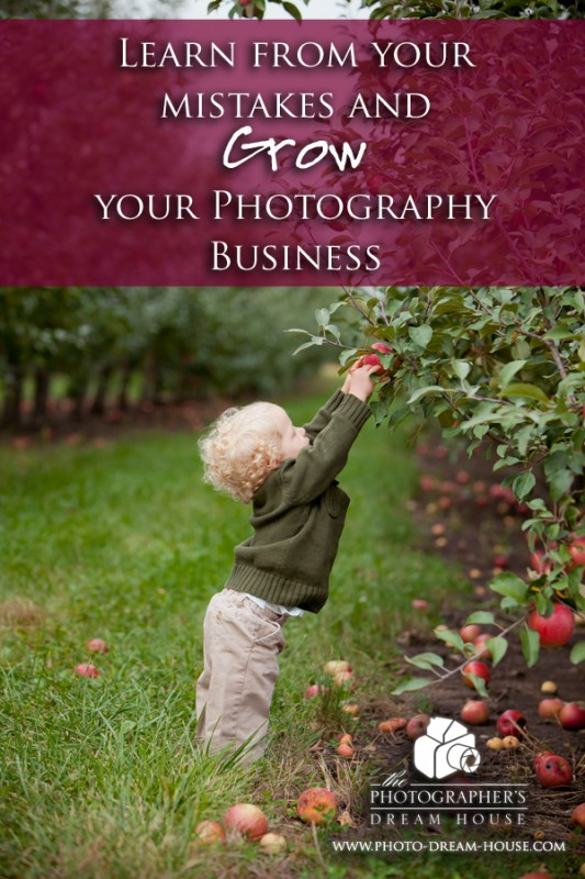 Learn from Your Mistakes and Grow Your Photography Business - The Photographer's Dream House