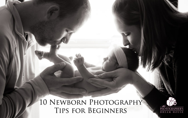 10 Newborn Photography Tips for Beginners