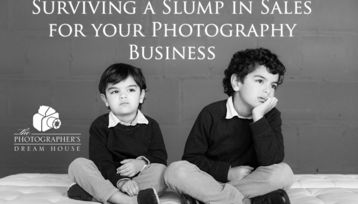 Surviving a Slump in Sales for your Photography Business